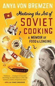 Mastering the Art of Soviet Cooking-von Bremzen